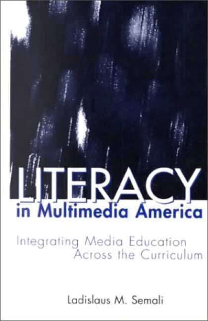 Books About Media - Literacy in Multimedia America : Integrating Media Across the Curriculum (Critic