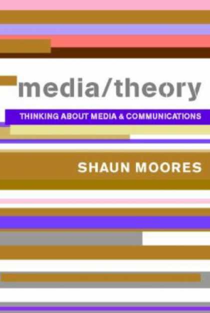 Books About Media - Media/Theory: Thinking About Media and Communications (Comedia)