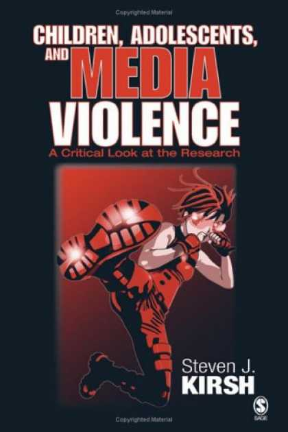Books About Media - Children, Adolescents, and Media Violence: A Critical Look at the Research