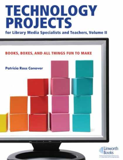 Books About Media - Technology Projects for Library Media Specialist and Teachers: Books, Boxes, and