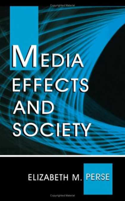 Books About Media - Media Effects and Society (Lea's Communication Series)
