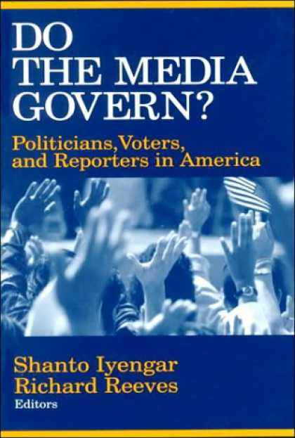 Books About Media - Do the Media Govern?: Politicians, Voters, and Reporters in America