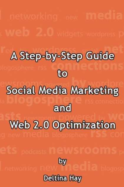 Books About Media - A Step by Step Guide to Social Media Marketing and Web 2.0 Optimization