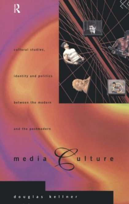 Books About Media - Media Culture: Cultural Studies, Identity and Politics Between the Modern and th