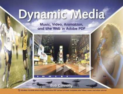 Books About Media - Dynamic Media: Music, Video, Animation, and the Web in Adobe PDF (Peachpit)