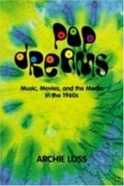 Books About Media - Pop Dreams: Music, Movies, and the Media in the American 1960's (Harbrace Books