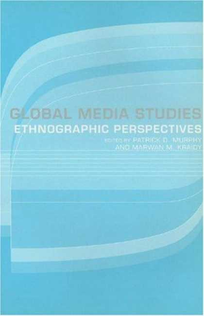 Books About Media - Global Media Studies: Ethnographic Perspectives