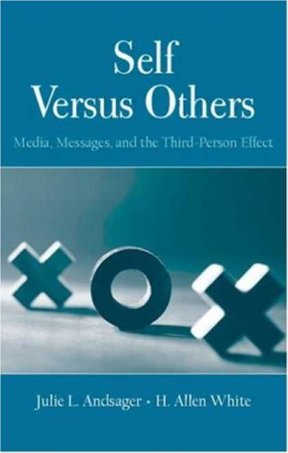 Books About Media - Self Versus Others: Media, Messages, and the Third-Person Effect (Lea's Communic