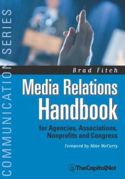 Books About Media - Media Relations Handbook: For Agencies, Associations, Nonprofits And Congress (C