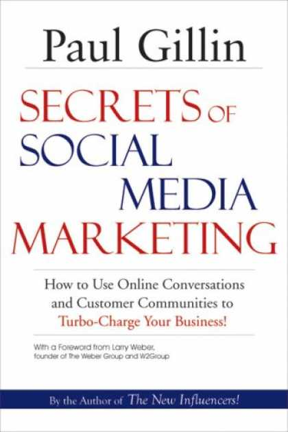 Books About Media - Secrets of Social Media Marketing: How to Use Online Conversations and Customer