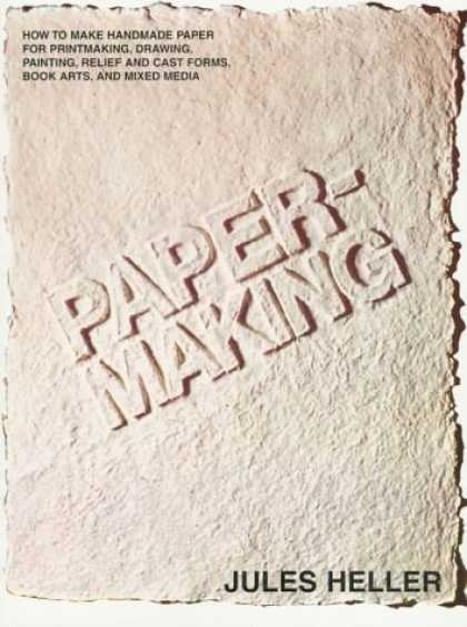 Books About Media - Papermaking: How to Make Handmade Paper for Printmaking, Drawing, Painting, Rel