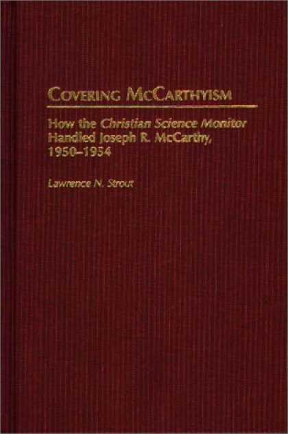 Books About Media - Covering McCarthyism: How the Christian Science Monitor Handled Joseph R. McCart