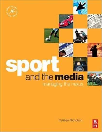 Books About Media - Sport and the Media: Managing the nexus (Sport Management)