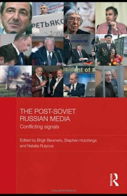 Books About Media - The Post-Soviet Russian Media: Power, Change and Conflicting Messages (Basees/Ro