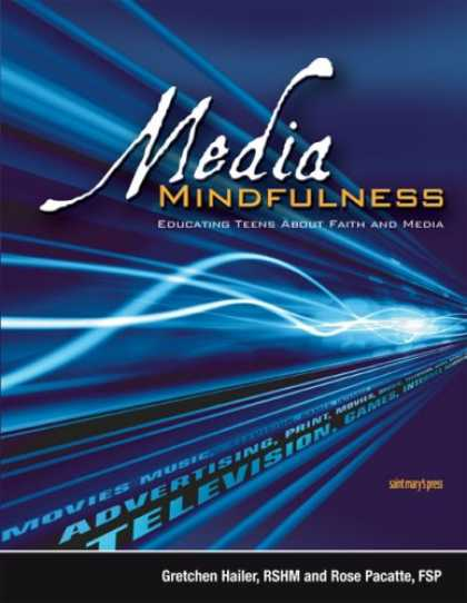 Books About Media - Media Mindfulness: Educating Teens About Faith And Media