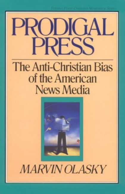 Books About Media - Prodigal Press: The Anti-Christian Bias of American News Media (Turning Point Ch
