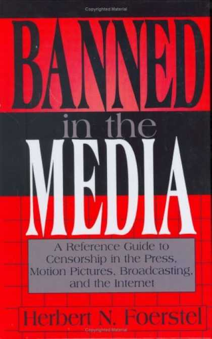 Books About Media - Banned in the Media: A Reference Guide to Censorship in the Press, Motion Pictur