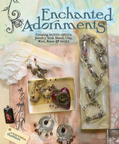 Books About Media - Enchanted Adornments: Creating Mixed-Media Jewelry with Metal, Clay, Wire, Resin