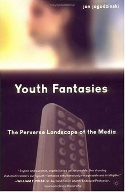Books About Media - Youth Fantasies: The Perverse Landscape of the Media