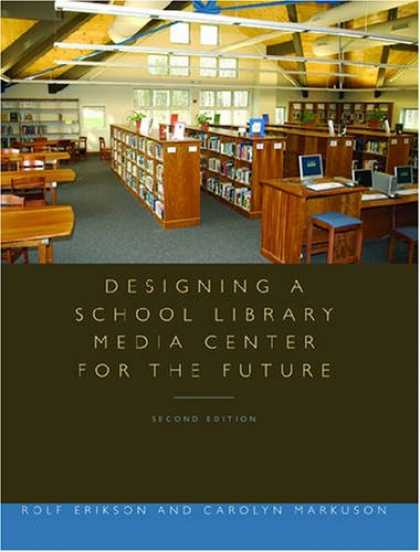 Books About Media - Designing a School Library Media Center for the Future