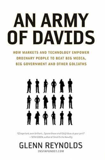 Books About Media - An Army of Davids: How Markets and Technology Empower Ordinary People to Beat Bi