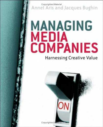 Books About Media - Managing Media Companies: Harnessing Creative Value
