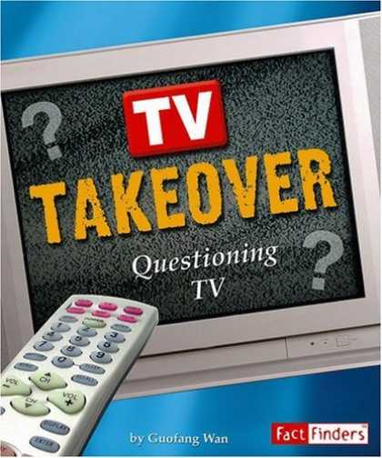 Books About Media - TV Takeover: Questioning TV (Media Literacy series) (Fact Finders: Media Literac