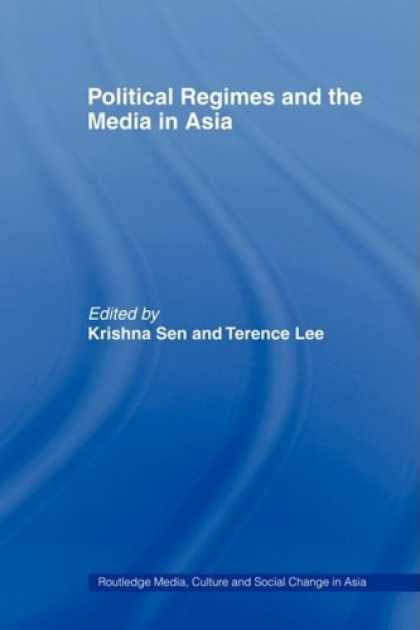 Books About Media - Political Regimes and the Media in Asia (Routledge Media, Culture and Social Cha