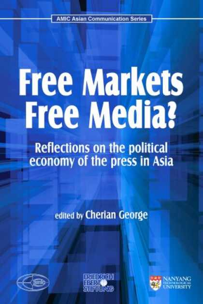 Books About Media - Free Markets, Free Media? Reflections on the political economy of the press in A