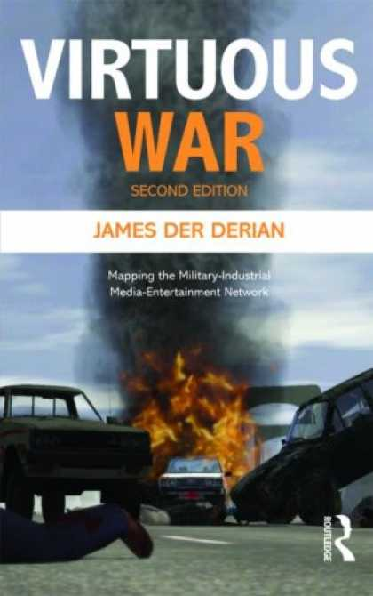 Books About Media - Virtuous War: Mapping the Military-Industrial-Media-Entertainment-Network