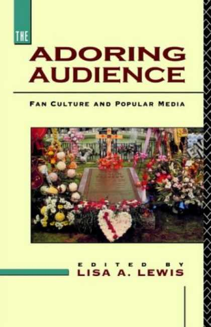 Books About Media - The Adoring Audience: Fan Culture and Popular Media