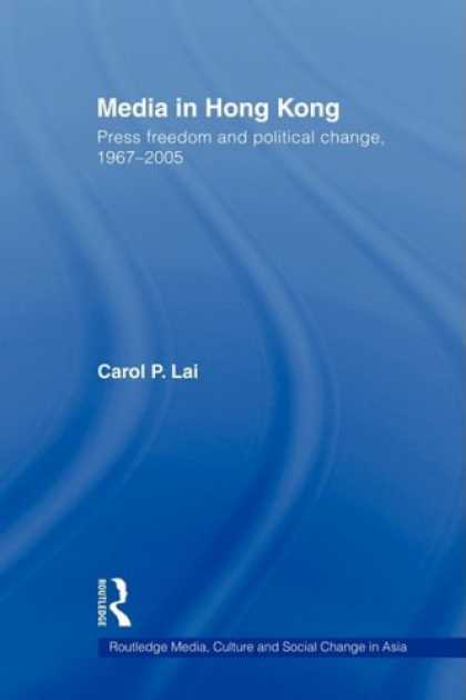 Books About Media - Media in Hong Kong: Press Freedom and Political Change, 1967-2005