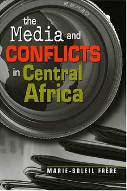Books About Media - The Media and Conflicts in Central Africa