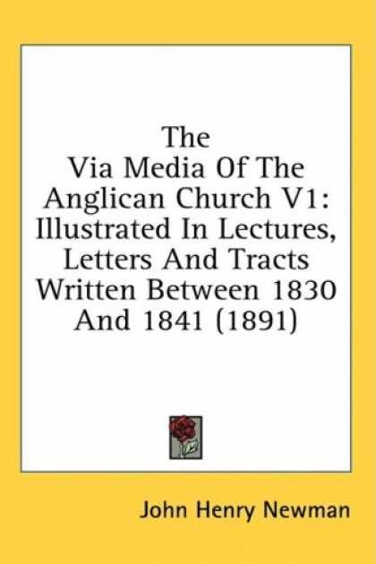 Books About Media - The Via Media Of The Anglican Church V1: Illustrated In Lectures, Letters And Tr