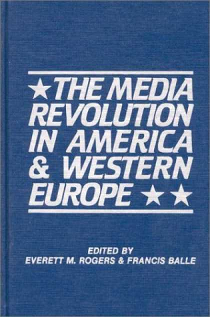 Books About Media - The Media Revolution in America and in Western Europe: Volume II in the Paris-St