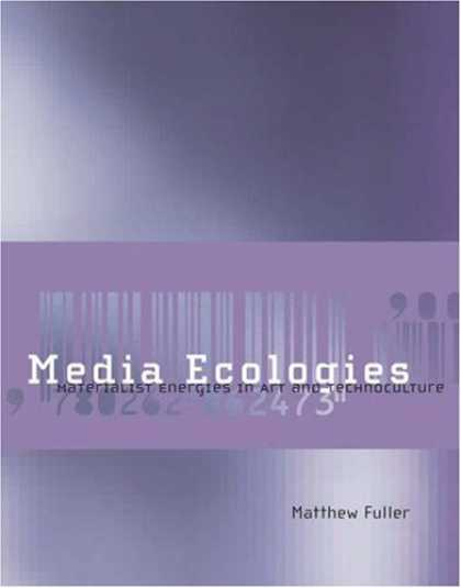 Books About Media - Media Ecologies: Materialist Energies in Art and Technoculture (Leonardo Books)