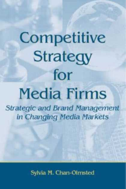 Books About Media - Competitive Strategy for Media Firms (Lea's Communication Series)