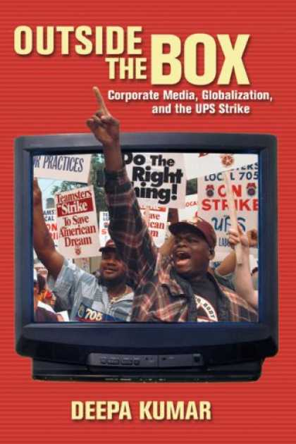 Books About Media - Outside the Box: Corporate Media, Globalization, and the UPS Strike (History of