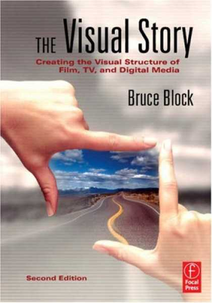 Books About Media - The Visual Story, Second Edition: Creating the Visual Structure of Film, TV and