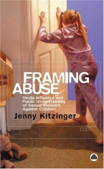 Books About Media - Framing Abuse: Media Influence and Public Understanding of Sexual