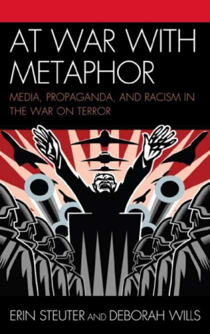 Books About Media - At War with Metaphor: Media Propaganda and Racism in the War on Terror