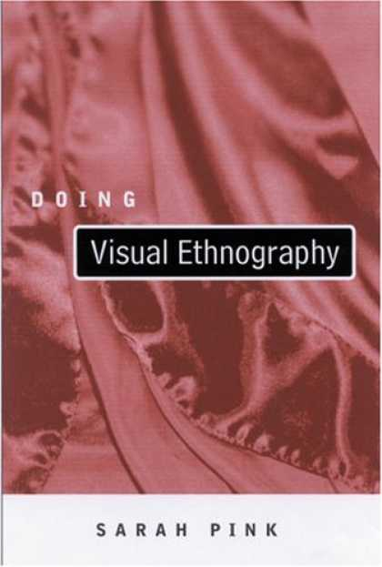 Books About Media - Doing Visual Ethnography: Images, Media and Representation in Research