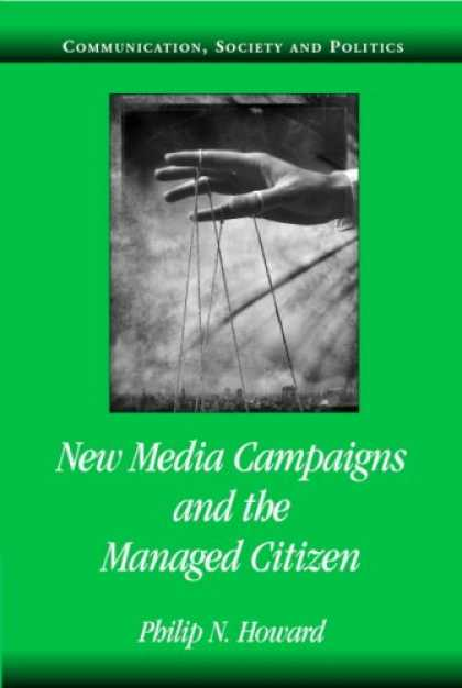 Books About Media - New Media Campaigns and the Managed Citizen (Communication, Society and Politics