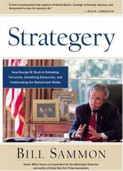 Books About Media - Strategery: How George W. Bush Is Defeating Terrorists, Outwitting Democrats, an