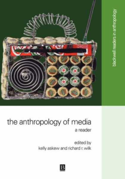 Books About Media - The Anthropology of Media: A Reader (Blackwell Readers in Anthropology)
