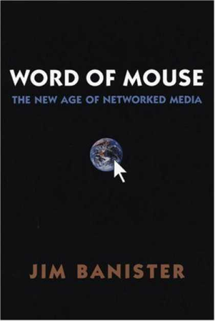 Books About Media - Word of Mouse: The New Age of Networked Media