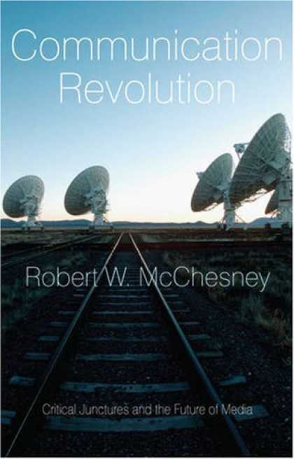 Books About Media - Communication Revolution: Critical Junctures and the Future of Media