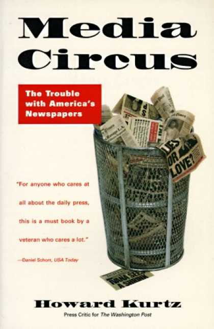 Books About Media - Media Circus: The Trouble with America's Newspapers