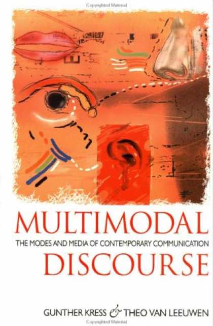Books About Media - Multimodal Discourse: The Modes and Media of Contemporary Communication