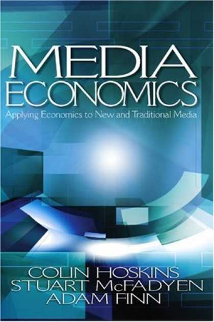 Books About Media - Media Economics: Applying Economics to New and Traditional Media